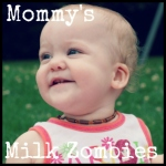 Mommy's Milk Zombies